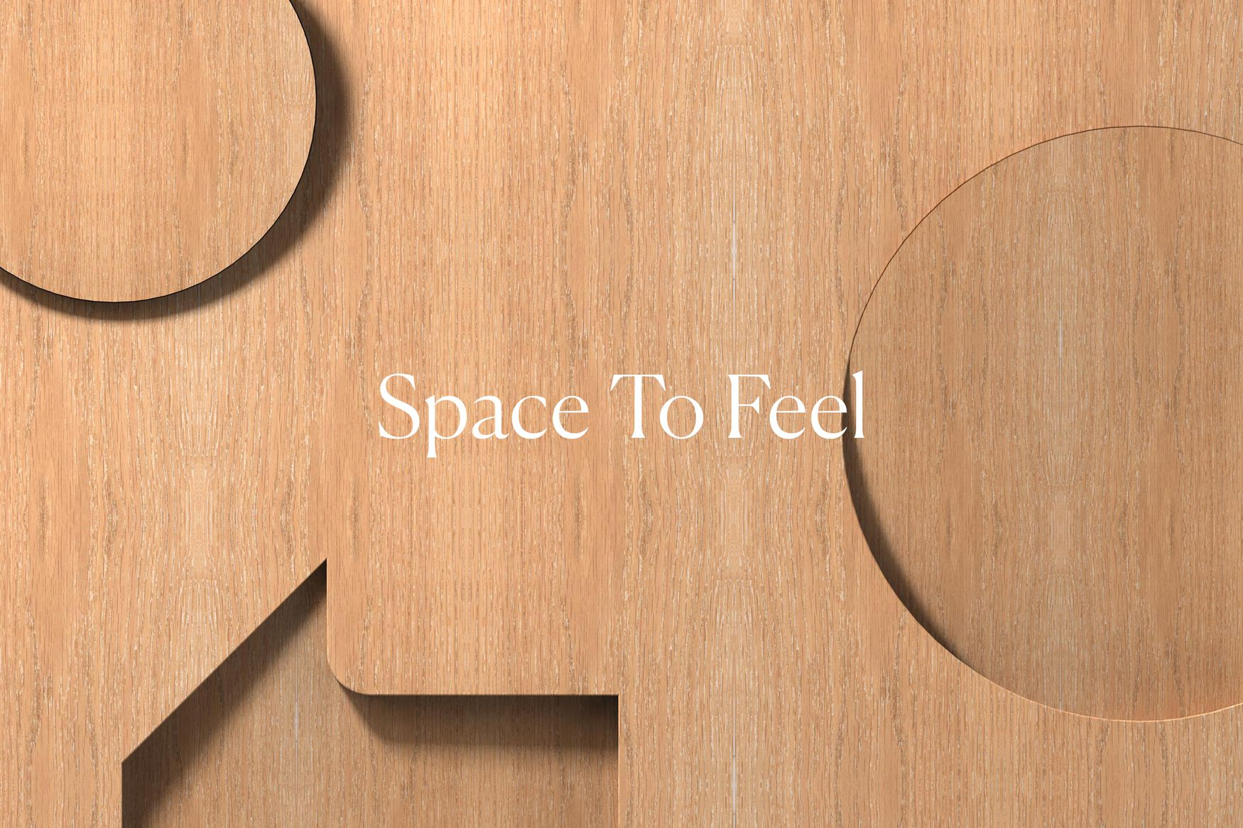 Space to Feel